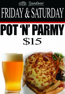 POT PARMY FRIDAY AND SATURDAY